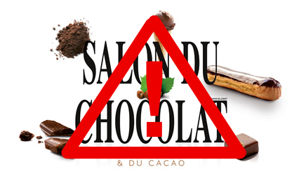 SALON DU CHOCOLAT caution
